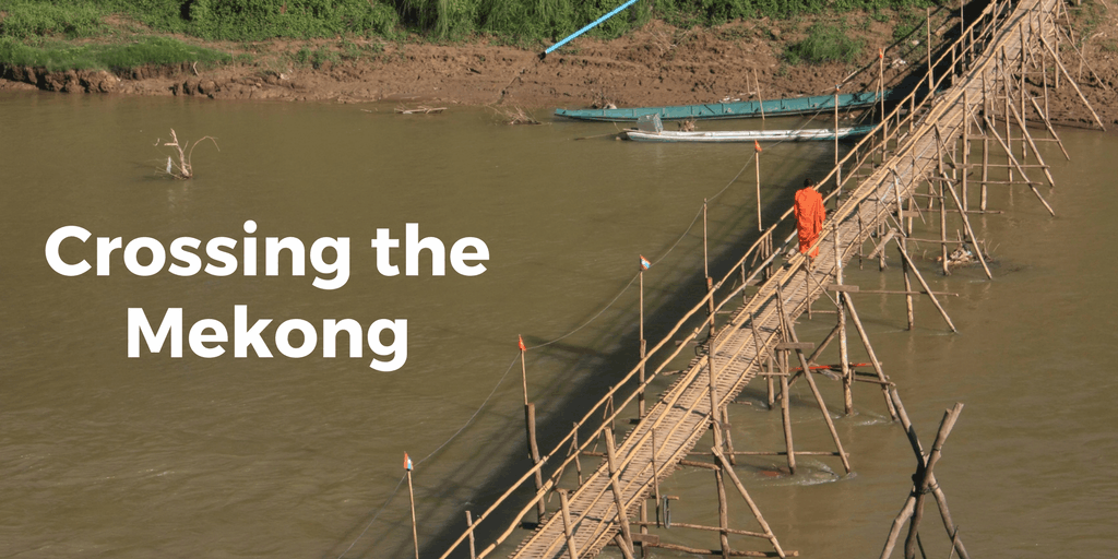 Crossing the Mekong